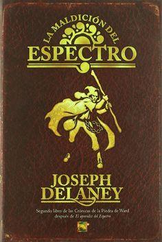 """Joseph Delaney - """"La Maldición del Espectro"""""""