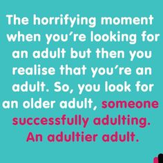 I have been putting a lot of thought into it and i just don't think being an adult is gonna work for me. #nevergrowup #funny #friday #awesome #hilarious #truth #foreveryoung #weekend #livethelifeyoulove #love #life