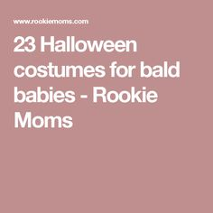 23 Halloween costumes for bald babies - Rookie Moms
