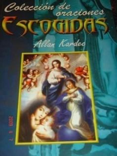 COLECCION DE ORACIONES ESCOGIDAS  : ALLAN KARDEC    SIGMARLIBROS
