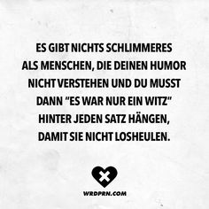 Visual Statements® Es gibt nichts Schlimmeres als Menschen, die deinen Humor n. Visual Statements® There is nothing worse than people who don't understand your sense of humor and you have Witty Quotes, Funny Quotes About Life, Love Quotes, Good Jokes, Funny Jokes, Office Humor, Quotation Marks, Visual Statements, Word Porn