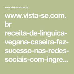 www.vista-se.com.br receita-de-linguica-vegana-caseira-faz-sucesso-nas-redes-sociais-com-ingredientes-faceis