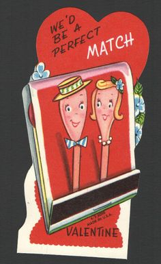 We'd Be a Perfect Match. My Funny Valentine, Valentine Images, Valentine Greeting Cards, Vintage Valentine Cards, Valentines For Boys, Vintage Greeting Cards, Vintage Holiday, Happy Valentines Day, Vintage Artwork