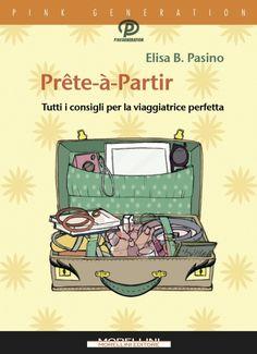 Consigli per il viaggio perfetto? Ce li dà Prête-à-Partir, dall'8 giugno in libreria