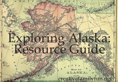 Exploring Alaska: Resource Post ~ Creative Family Fun ~ Books, websites, videos, and activities for young kids all about Alaska