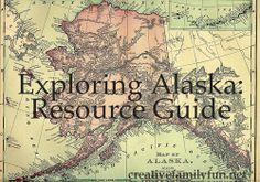 Exploring Alaska: Resource Post ~ Creative Family Fun