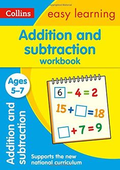 Addition and Subtraction Workbook Ages 5-7: New Edition (Collins Easy Learning KS1) by Collins Easy Learning http://www.amazon.co.uk/dp/0008134294/ref=cm_sw_r_pi_dp_MTwPvb0X17ZT8