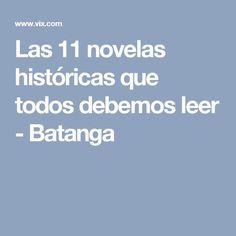 Las 11 novelas históricas que todos debemos leer - Batanga
