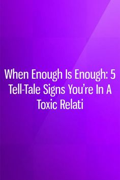 When Enough is Enough: 5 Tell-Tale Signs You're In A Toxic Relati Relationship Prayer, Relationship Sayings, I Love You, Love Her, When Enough Is Enough, Zodiac Dates, Love Advice, Couple Goals, Love Quotes