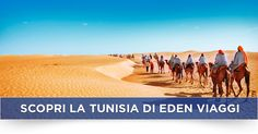 Offerte viaggi Scopri la Tunisia di Eden Viaggi, vacanze Scopri la Tunisia di Eden Viaggi con Eden Viaggi