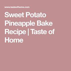 Sweet Potato Pineapple Bake Recipe | Taste of Home