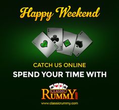 Catch us online this weekend and spend your time playing rummy online only @ www.classicrummy.com  #rummy #onlinerummy #rummygames #weekend