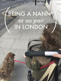Being A Nanny or Au Pair overseas - London England UK. Our Full Houses: Tips and tricks for those moving to London (Part 3 - For Nannies and Au Pairs)