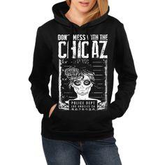Leg dich nicht mit CHICAZ an