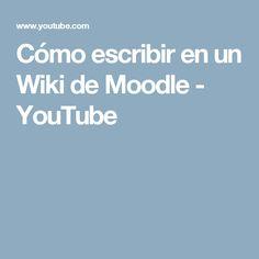 Cómo escribir en un Wiki de Moodle - YouTube