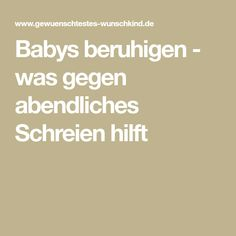Babys beruhigen - was gegen abendliches Schreien hilft