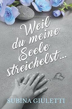 Bücher aus dem Feenbrunnen: Weil du meine Seele streichelst ...