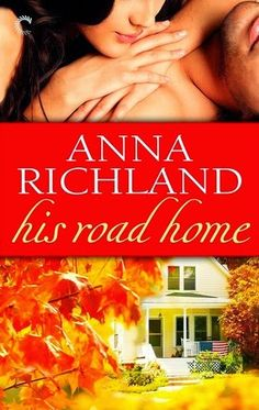 Smitten with Reading: His Road Home by Anna Richland
