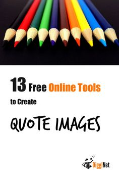 I have listed 13 online tools here and you can easily use them to create your own quote images that look beautiful and shareable on social networks. Check them out and choose your favourite!