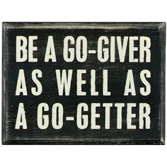 I pinned this Be A Go-Giver Box Sign from the Gardendale event at Joss and Main!