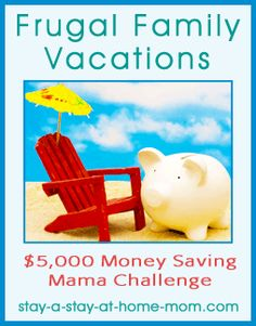 http://www.stay-a-stay-at-home-mom.com/low-cost-family-vacations.html Low Cost Family Vacations Piggy Bank