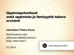 Oppiminen ja arviointi, Pekka Peura 2014 Study Skills, Lp, Classroom, Teaching, School, Class Room, Education, Onderwijs, Learning