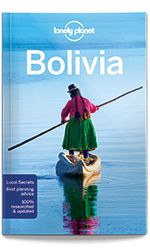 Bolivia - Plan your trip (Chapter) Lonely Planet