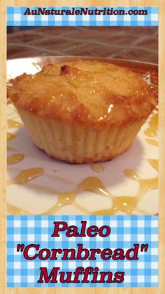 "Delicious ""Cornbread"" muffins (paleo, gluten free, low-carb). NO actual corn involved!  ;-)  By www.aunaturalenutrition.com"