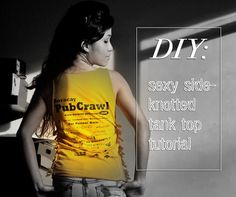 How to do a sexy side-knotted tank top #DIY #tutorial #shirtdeconstruction #shirtsurgery