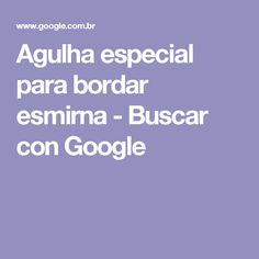 Agulha especial para bordar esmirna - Buscar con Google