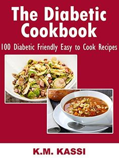 The Diabetic Cookbook: 100 Diabetic Friendly Easy to Cook Recipes by K.M. KASSI http://www.amazon.com/dp/B016X3YASA/ref=cm_sw_r_pi_dp_2B3wwb1H058B7