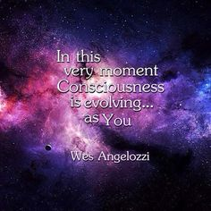 In this very moment ~ Consciousness is evolving as You ༺♡༻