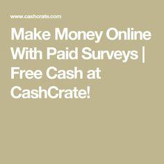 Make Money Online With Paid Surveys. Free Cash at CashCrate! Legit Paid Surveys, Surveys For Cash, Online Surveys That Pay, Online Earning, Earn Money Online, Make Money Now, Earn Money From Home, Survey Websites, Free Cash