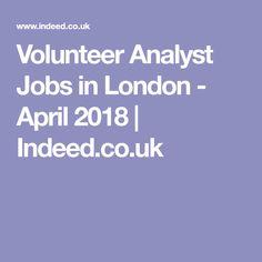 Volunteer Analyst Jobs in London - April 2018 | Indeed.co.uk