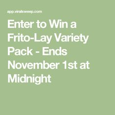 Enter to Win a Frito-Lay Variety Pack - Ends November 1st at Midnight