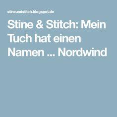 Stine & Stitch: Mein Tuch hat einen Namen ... Nordwind