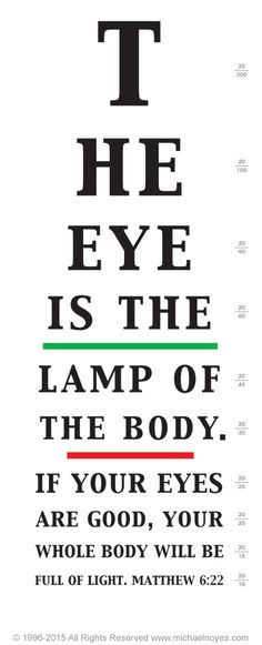 Luke 1134 Eye Chart Matthew 622 Calligraphy Art Plaques 038 Inspirational Gifts by Michael Noyes The object of our desires what we fix our eyesLuke … – Preteen Optometry School, Optometry Humor, Eye Facts, Eye Quotes, Healthy Eyes, Matthew 6, Inspirational Gifts, Bible Verses, Calligraphy Art