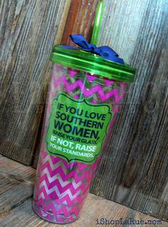 """If you love Southern women"" acrylic tumbler"