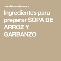 Ingredientes para preparar SOPA DE ARROZ Y GARBANZO