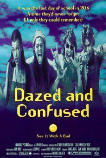 Dazed and Confused (1993)  I don't mind reliving high school when watching this movie!