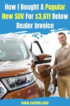 How To Buy A New Car Below The Dealer Invoice Price The True Story Of How We Did This Includes Our Secret Strate Buying New Car New Cars Money Saving Tips