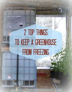 2 Top Things to Keep a Greenhouse From Freezing