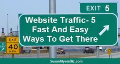 Website Traffic-5 Fast and Easy Ways To Get It- SusanMyersBiz.com