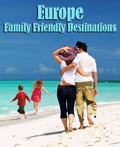 Family Friendly Destinations in Europe