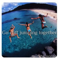Best friend bucket list- go cliff jumping together! Vacation idea! …