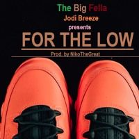 BIG FELLA  - FOR THE LOW (prod. by @1NikoTheGreat ) by NoSleepBreeze on SoundCloud
