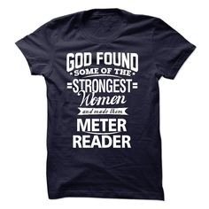 (Tshirt Choice) God Found Some Of The Strongest Women And Made Them Meter Reader [Tshirt design] Hoodies Tees Shirts