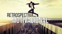RETROSPECTIVA MOTIVACIONAL - Parte 1