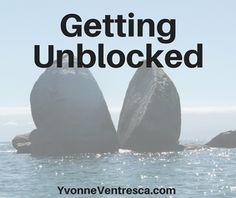 G is for Getting unblocked. Productivity for creative people. http://yvonneventresca.com/blog/g-is-for-getting-creatively-unblocked
