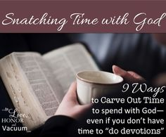 Snatching Time with God: 9 Ways to carve out time for God in your day.